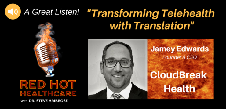 Red Hot Healthcare podcast cover: Transforming telehealth with translation